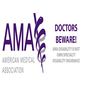 The AMA Disability Insurance plan is NOT True Own Specialty